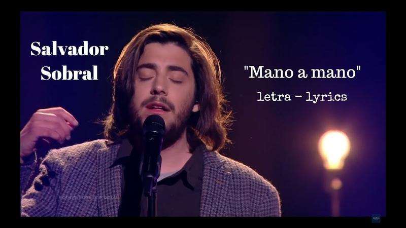 Salvador Sobral - Mano a mano (lyrics translation) - Eurovision 2018