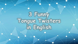 3 Tongue Twisters | Funny tongue twisters in English |  Tongue Twisters for kids and adults