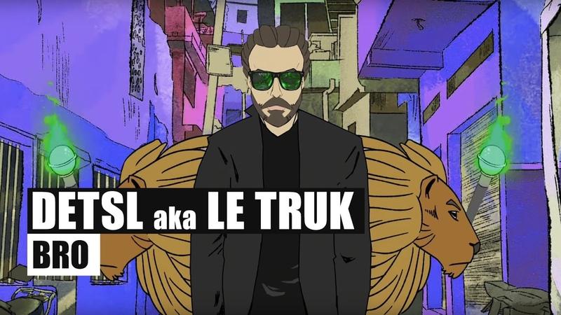 Detsl aka Le Truk Bro Official Video
