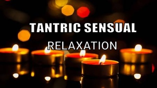 The Best Tantric Sensual Relaxing Music  Meditation Music Stress  Relief   Spa Music :SMMW