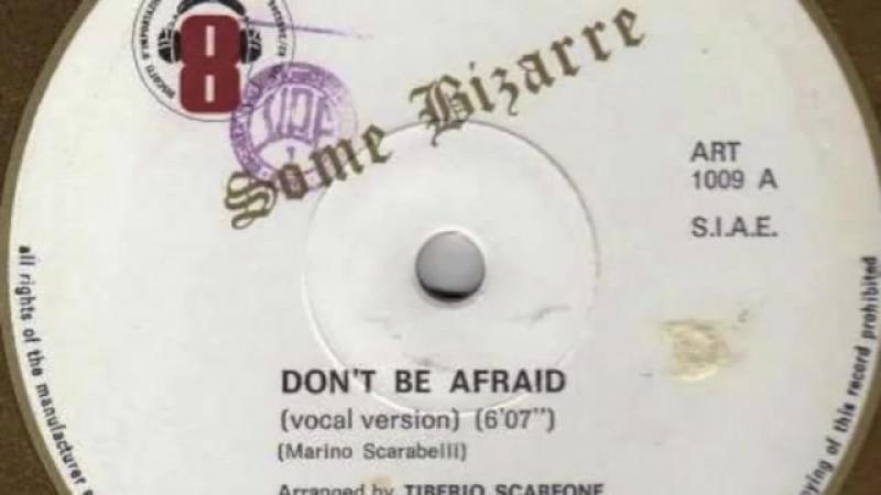 Some Bizarre - Dont Be Afraid (Vocal) (Il Discotto 1009) Italo Disco 1983
