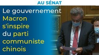 Le gouvernement Macron s'inspire du parti communiste chinois   Stéphane Ravier