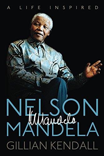 Gillian Kendall - Nelson Mandela  A Life Inspired (v5)