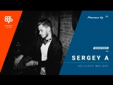 SERGEY A megapolis 89.5 fm /Delicate Melody/ @ Pioneer DJ TV | Moscow