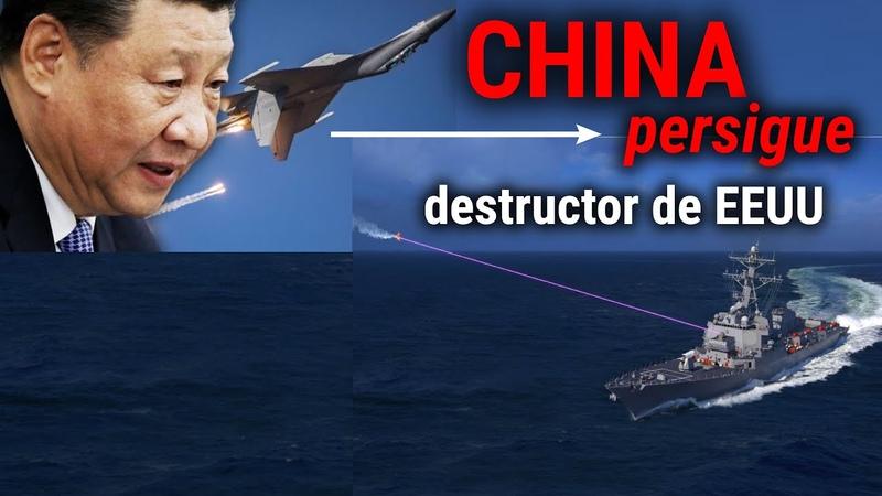 ALERTA MÁXIMA CHINA persigue destructor de EEUU