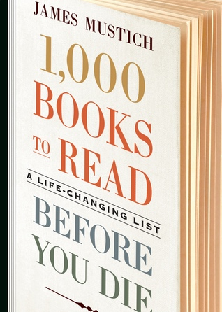 1,000 Books to Read Before You Die A Life-Changing List