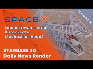SpaceX launch tower section 8 stacked & Is this the head of Mechazilla! Boca Chica July 19 2021