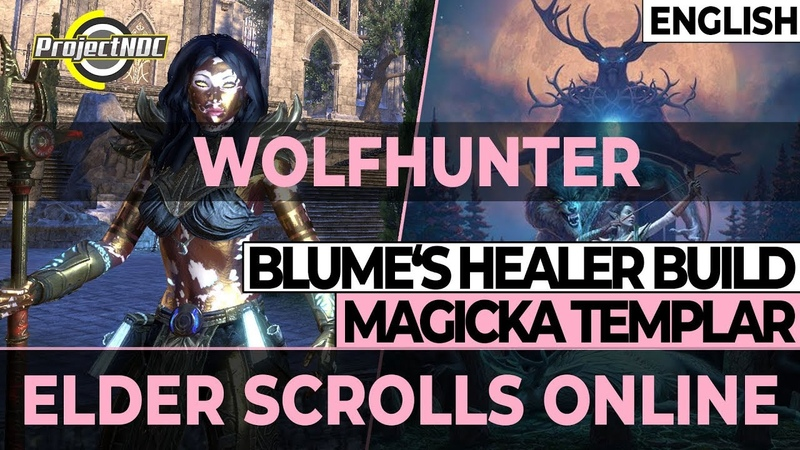 ESO Blume's Templar PVE Healer Build Update for Wolfhunter English