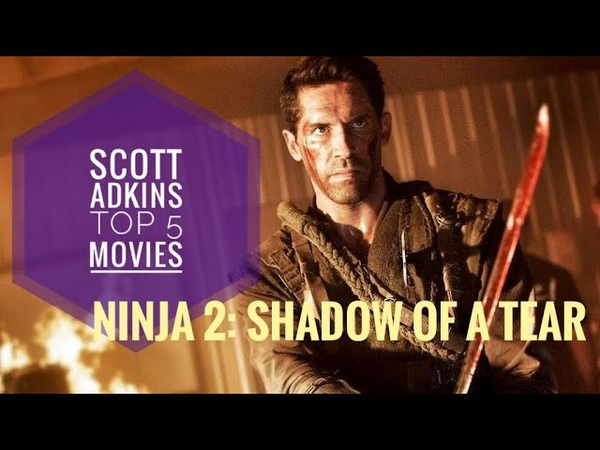 Scott Adkins Top 5 Movies 5 Ninja: Shadow of a Tear