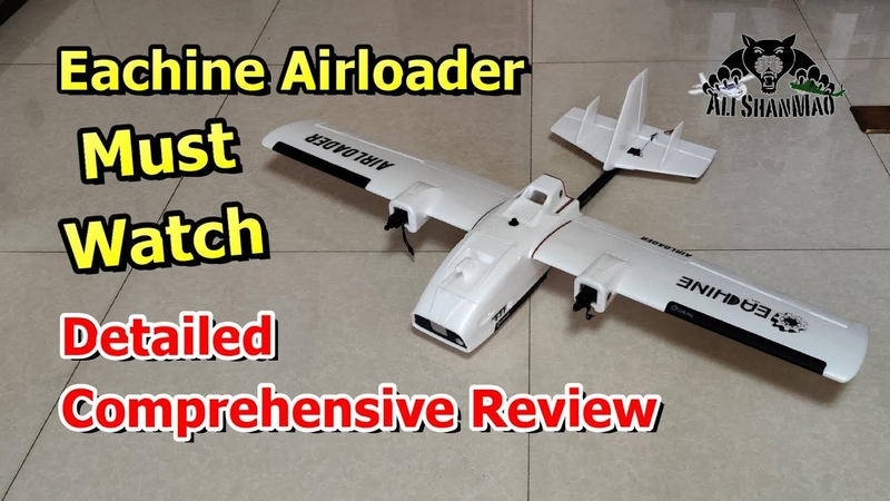 Eachine Airloader Long Range FPV Aircraft Comprehensive Review