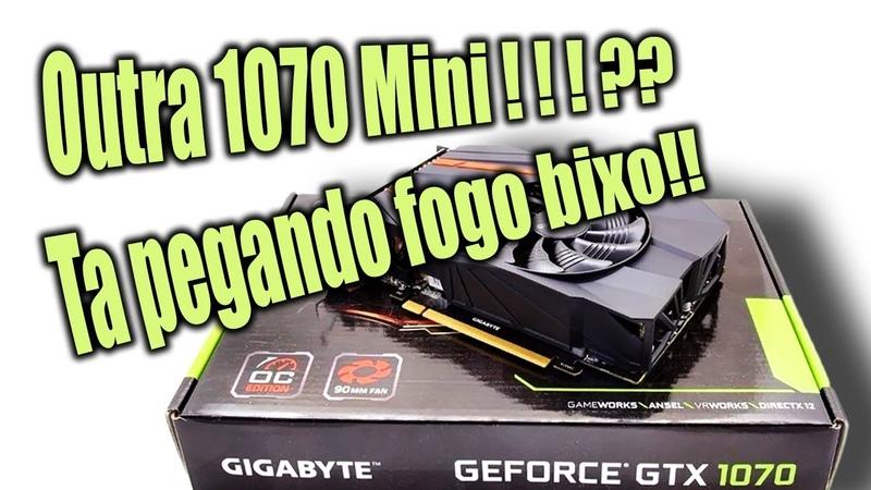 Outra Gigabyte 1070 8gb Mini De novo Ta pegando fogo bixo