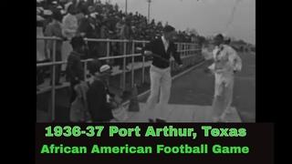 PORT ARTHUR TEXAS  1936-37 HOME MOVIE   OIL FIELDS   AFRICAN AMERICAN HIGH SCHOOL FOOTBALL  XD14624