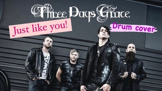 Three Days Grace - Just like you (drum cover)