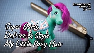 How to Fix Frizz and Style My Little Pony Hair (Quick Defrizz and Straightening)