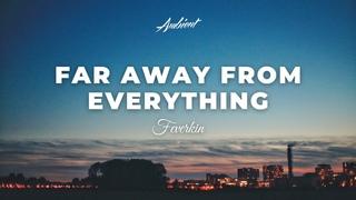 Feverkin - Far Away From Everything [meditation relaxing classical]