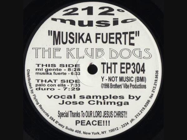 The Klub Dogs Palo Con Ella Musika Fuerte EP