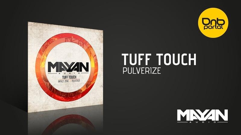 Tuff Touch - Pulverize [Mayan Audio]