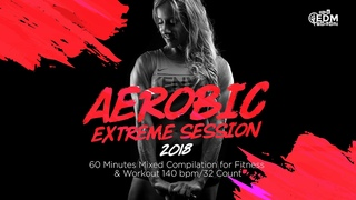 Aerobic Extreme Session (140 bpm/32 count)