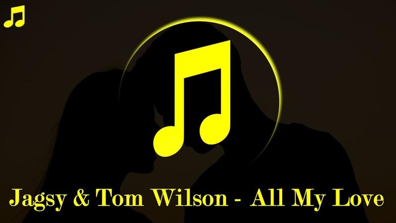 JAGSY Tom Wilson All My Love NO COPYRIGHT MUSIC