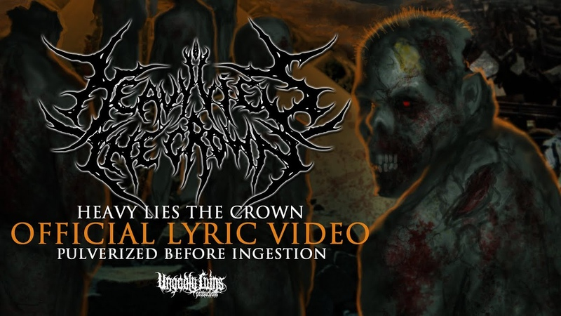 Heavy Lies The Crown - Pulverized Before Ingestion (OFFICIAL LYRIC VIDEO) UNGODLY RUINS PRODUCTIONS