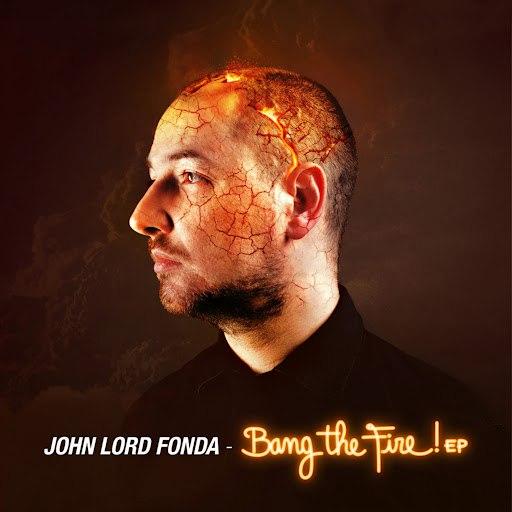 john lord fonda альбом Bang The Fire! - EP