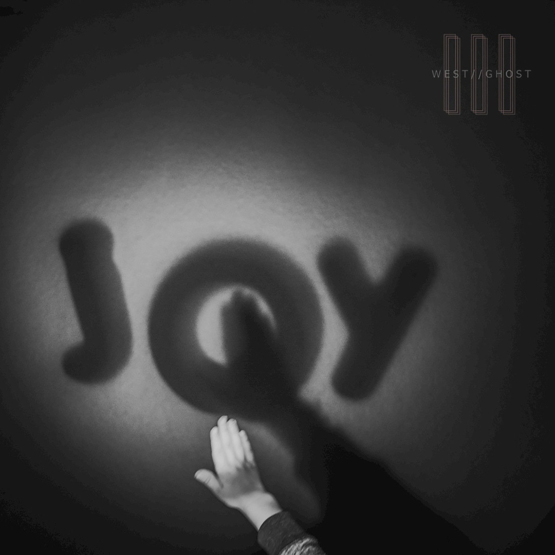 West//Ghost - Joy [EP] (2018)