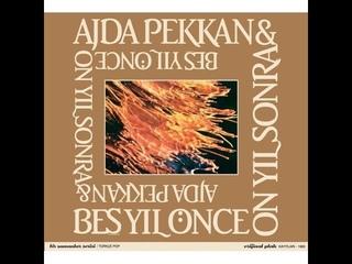 Ajda Pekkan&Beş Yıl Önce On Yıl Sonra - Bir Tek Şey (1985)