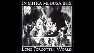 In Mitra Medusa Inri – Long Forgotten World (Full Album - 1996)