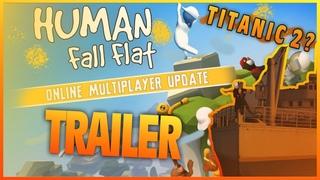Human Fall Flat - Трейлер (Возвращение Титаника ?)