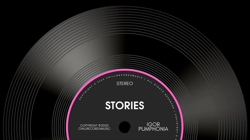 MUSIC BY IGOR PUMPHONIA «STORIES (SINGLE)» 2020