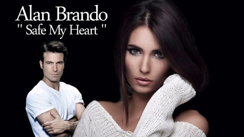 Alan Brando Safe My Heart New 2018 İtalo Disco