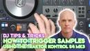 How To Trigger Samples Using The Traktor Kontrol S4 Mk3 DJ Controller - Traktor Pro 3 Tutorial