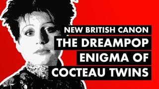 "The Dreampop Enigma of Cocteau Twins & ""Lorelei""   New British Canon"