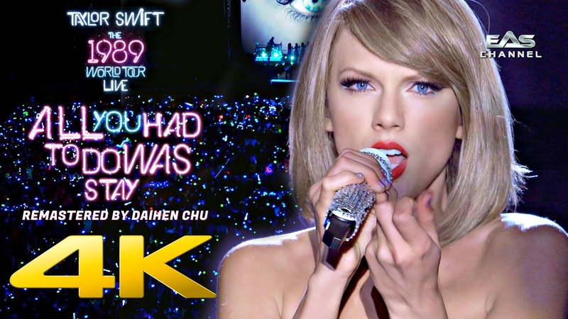 Remastered 4K All You Had to Do Was Stay Taylor Swift 1989 World Tour EAS Channel