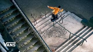 Vans Europe Presents: Going Nowhere   Skate   VANS