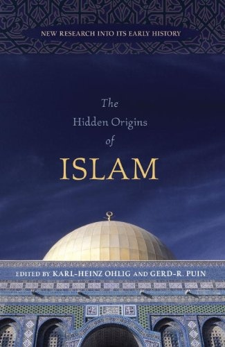 The Hidden Origins of Islam New Research into Its Early History