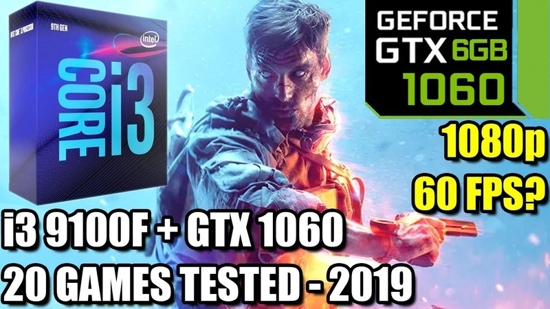 I3 9100f paired with GTX 1060 6gb Enough For 60 FPS 20 Games Tested 1080p Benchmark PC 2019