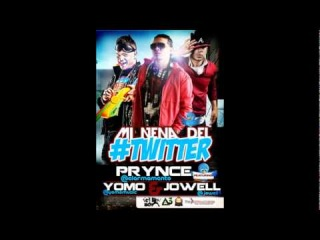 Prynce 'El Armamento Lirical' Ft Yomo & Jowell - Mi Nena Del Twitter (Official Preview)