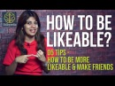 5 tips - How to be likeable make more friends (Personality Development video by Skillopedia)