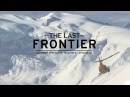 Salomon Freeski TV S6E06 The Last Frontier