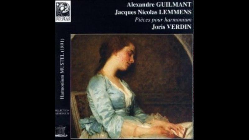 A Guilmant J N Lemmens Piéces Pour Harmonium by Joris Verdin