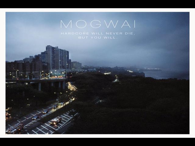 Mogwai - Hardcore Will Never Die, But You Will [Full Album]