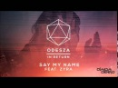 Odesza - Say My Name (Dapa Deep Remix)