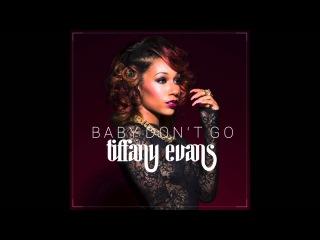 Tiffany Evans - Baby Don't Go (Audio)