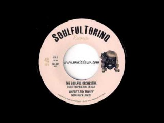 The Soulful Orchestra - Where's My Money Instrumental [Soulful Torino] 2014 New Breed R&B 45