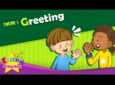 Theme 1 Greeting Good morning Good bye ESL Song Story Learning English for Kids