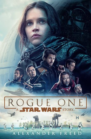 Rogue One A Star Wars Story - Alexander Freed
