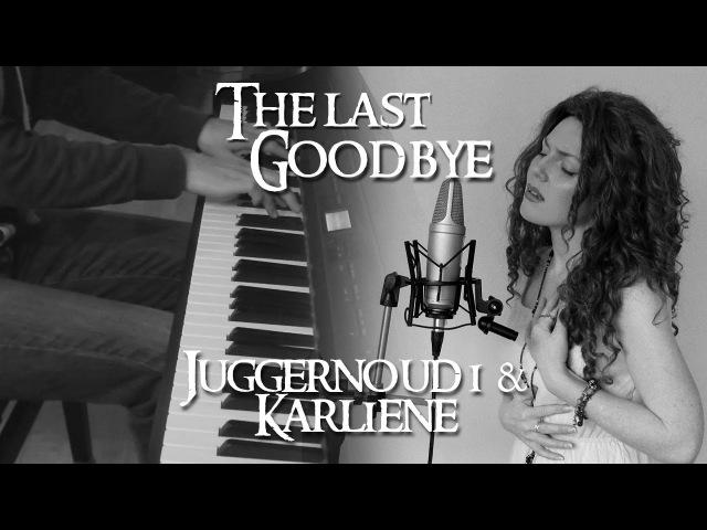 Karliene and Juggernoud1 The Last Goodbye