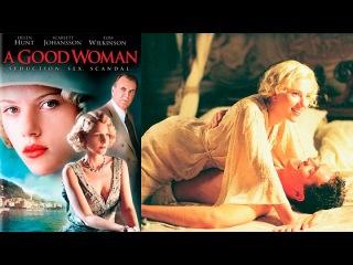 A Good Woman | 2004 | Scarlett Johansson | Full Movie