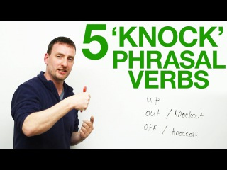 'Knock' in Phrasal Verbs - knock out, knock up, knock over...